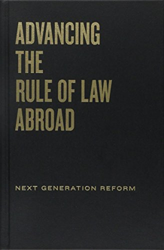Advancing the Rule of Law Abroad: Next Generation Reform: Kleinfeld, Rachel