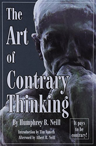 9780870041105: Art of Contrary Thinking