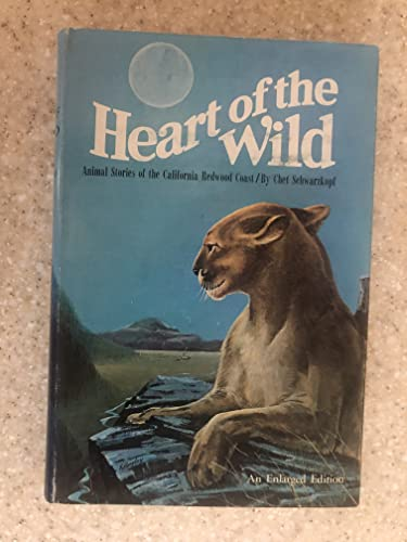 9780870041280: Heart of the wild