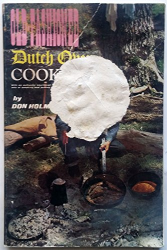 9780870041334: The Old-Fashioned Dutch Oven Cookbook: Complete With Authentic Sourdough Baking, Smoking Fish and Game, Making Jerky, Pemmican, and Other Lost Campfire Recipes
