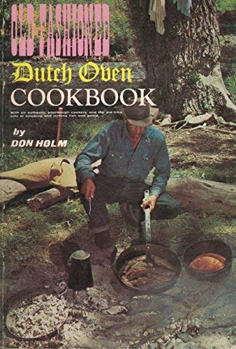 Old-Fashioned Dutch Oven Cookbook: Don Holm