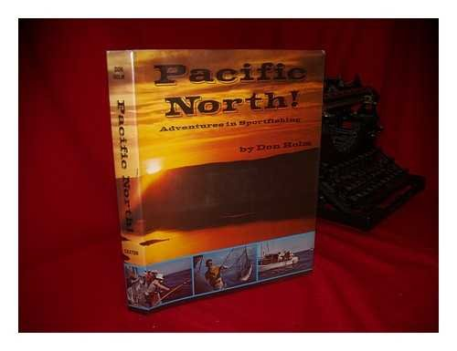 9780870041341: Pacific North: Sea trails for the sportsman on the North Pacific rim