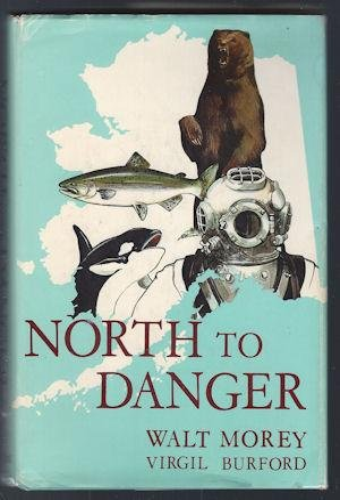 North to danger,: Virgil Burford; Walt Morey