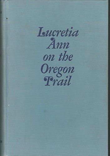 Lucretia Ann on the Oregon Trail: Ruth Gipson Plowhead