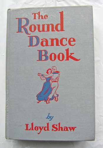 9780870041549: The Round Dance Book: A Century Of Waltzing (With over a hundred old-time American Round Dances and Circle Mixers)