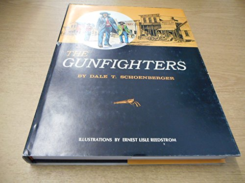 The Gunfighters.: Schoenberger, Dale T.