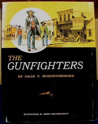 The Gunfighters: Dale T. Schoenberger