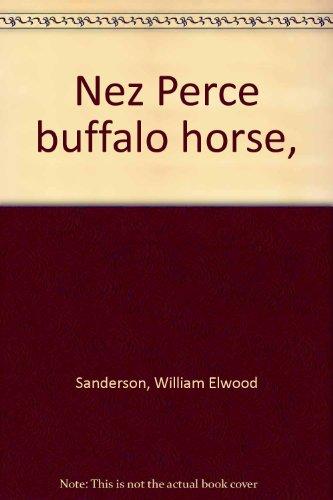 Nez Perce Buffalo Horse: Sanderson, William Elwood