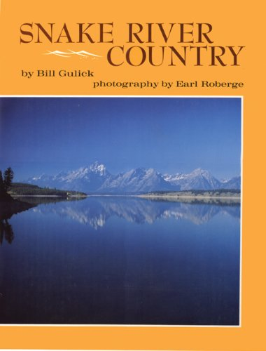 Snake River Country: Gulick, Bill