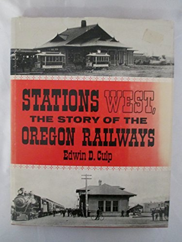 9780870042195: Stations West, The Story of the Oregon Railways