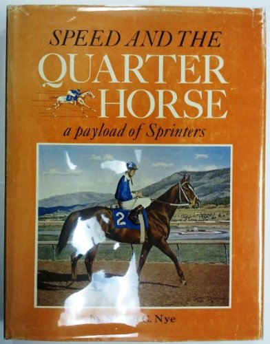 9780870042201: Speed and the Quarter Horse a Payload of Sprinters