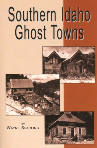 9780870042294: Southern Idaho Ghost Towns