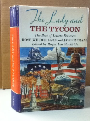 The Lady and the Tycoon: The Best: Rose Wilder Lane;