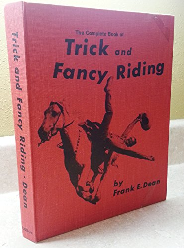 9780870042409: Complete Book of Trick and Fancy Riding