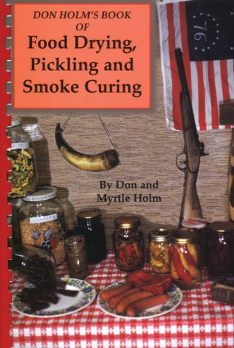 Don Holm's Book of Food Drying, Pickling and Smoke Curing