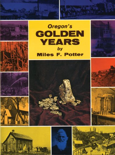 9780870042546: Oregon's Golden Years: Bonanza of the West