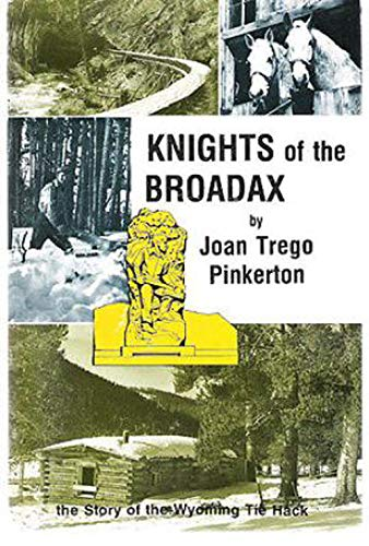 9780870042836: Knights of the Broadax: The Story of the Wyoming Tie Hacks