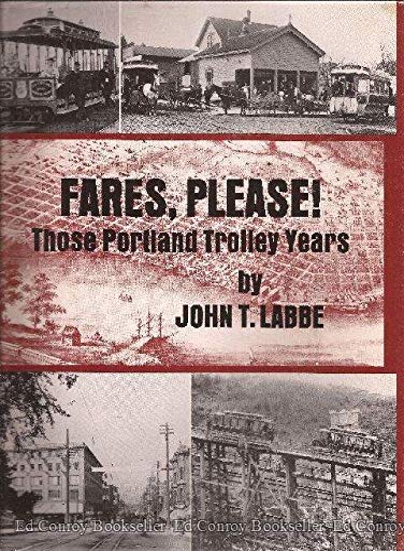Fares, Please! / Those Portland Trolley Years: Labbe, John T.