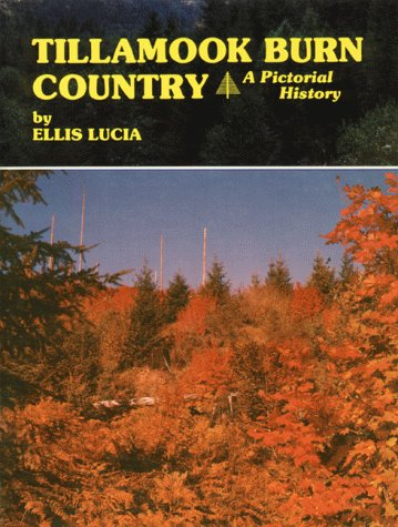 Tillamook Burn Country (0870042963) by Ellis Lucia