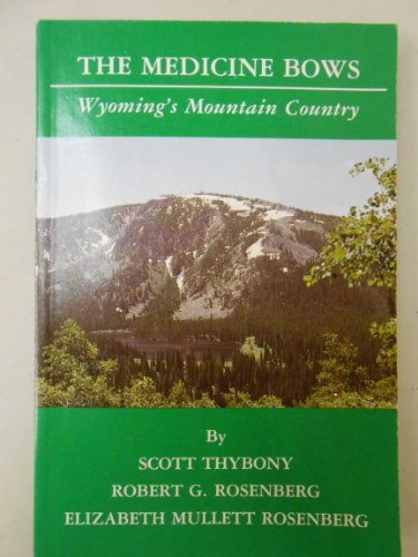 9780870043086: The Medicine Bows: Wyoming's Mountain Country
