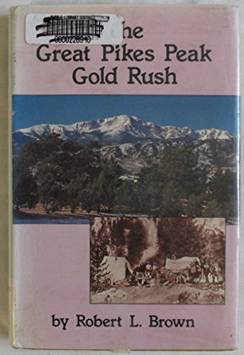 9780870043116: The Great Pikes Peak Gold Rush