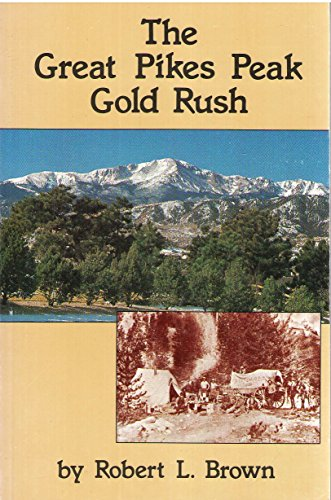 9780870043239: The Great Pikes Peak Gold Rush