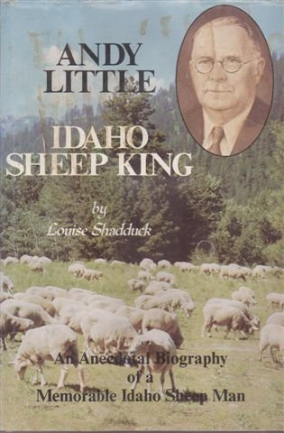 Andy Little: Idaho Sheep King: Shadduck, Louise