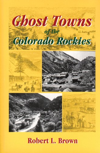 9780870043420: Ghost Towns of the Colorado Rockies