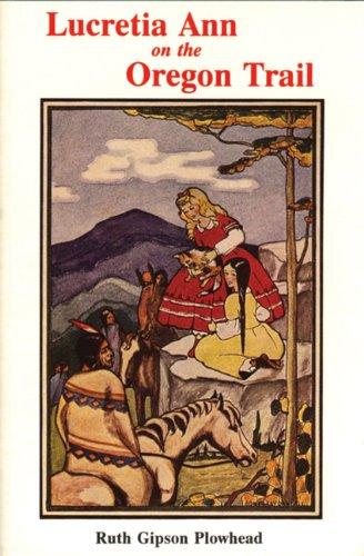 9780870043604: Lucretia Ann on the Oregon Trail
