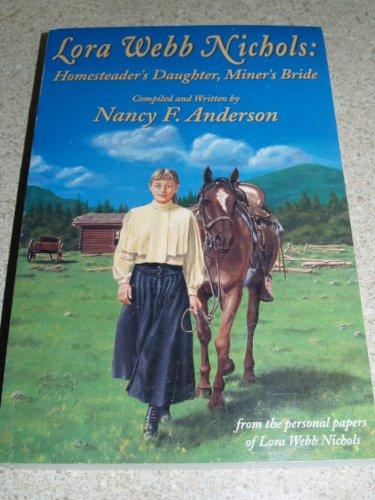 9780870043680: Lora Webb Nichols: Homesteader's Daughter, Miner's Bride