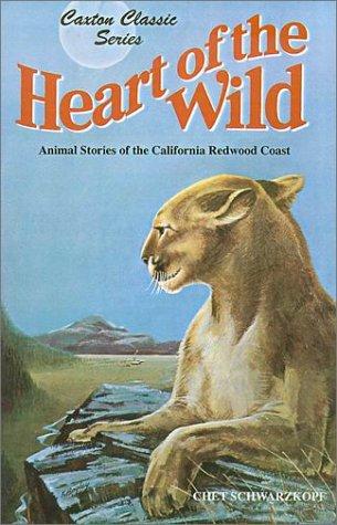 9780870044076: Heart of the Wild (Caxton Classics)