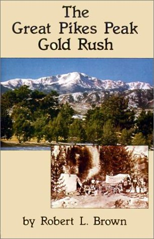 9780870044120: The Great Pikes Peak Gold Rush