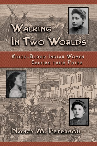 Walking in Two Worlds: Mixed-Blood Indian Women Seeking Their Paths