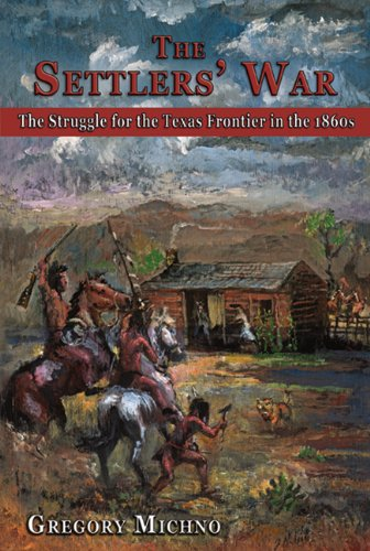 9780870044946: The Settlers' War: The Struggle for the Texas Frontier in the 1860s