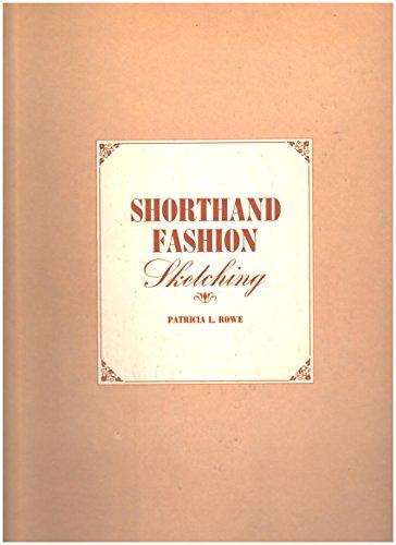 Shorthand Fashion Sketching: Patricia L. Rowe