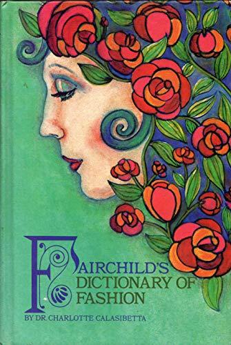 Fairchild's Dictionary of Fashion: Charlotte M. Calasibetta