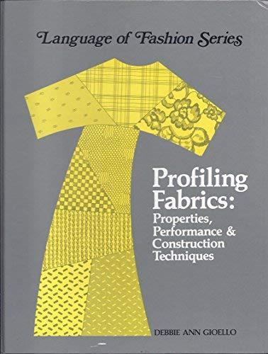 Profiling Fabrics: Properties, Performance and Construction Techniques: Gioello, Debbie Ann