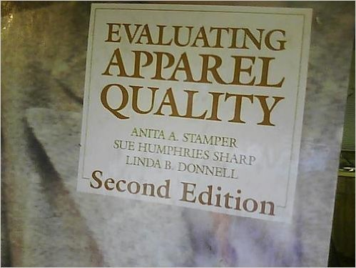 Evaluating Apparel Quality: Stamper, Anita A.; Sharp, Sue Humphries; Donnell, Linda B.