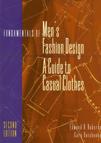 Fundamentals of Men's Fashion Design: A Guide to Casual Clothes: Roberts, Edmund B.; Onishenko...
