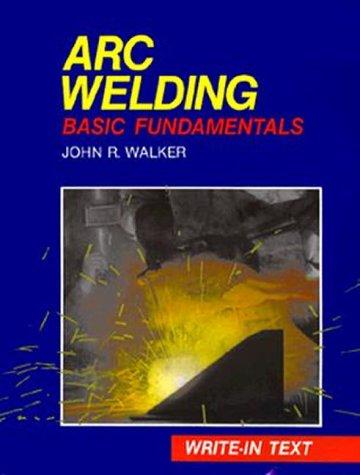 9780870060168: Arc Welding: Basic Fundamentals