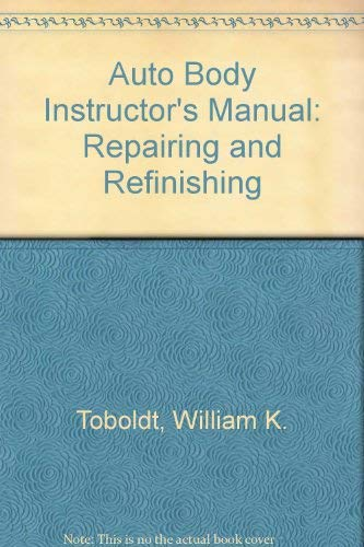 Auto Body Repairing and Refinishing Repainting/Instructor Manual (0870060201) by Terry L. Richardson