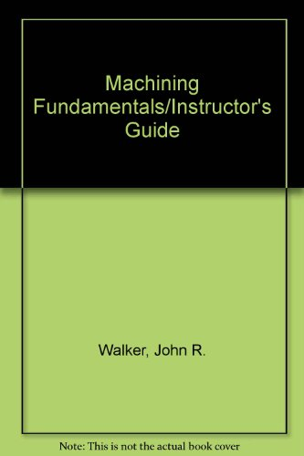 9780870060342: Machining Fundamentals/Instructor's Guide