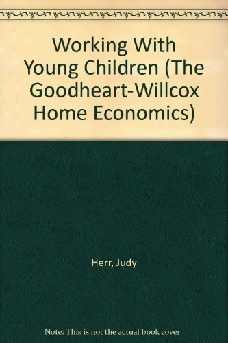 9780870060885: Working With Young Children (The Goodheart-Willcox Home Economics)