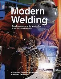 Modern Welding: Complete Coverage of Welding Field: Andrew D. Althouse