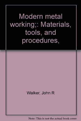 9780870061172: Modern metal working;: Materials, tools, and procedures,