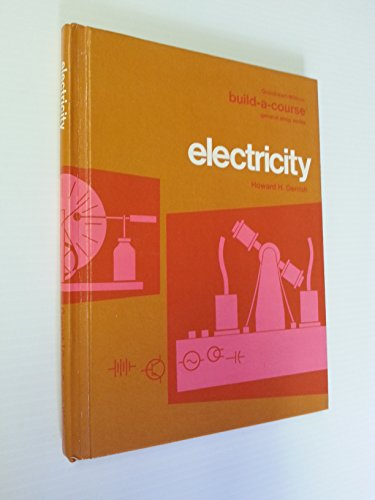 9780870061202: Electricity and Electronics (Goodheart-Willcox's build-a-course series)