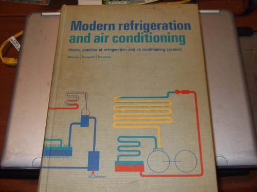 Modern Refrigeration and Air Conditioning Theory, Practice of Refrigeration and Air Conditioning Sys