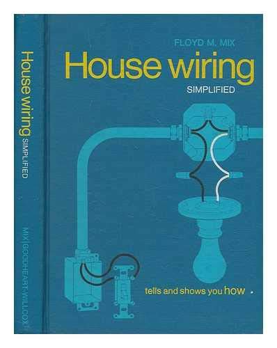 9780870061615 house wiring simplified tells and shows you how rh abebooks com Simple Wiring Diagrams Wiring Simplified 43rd Edition