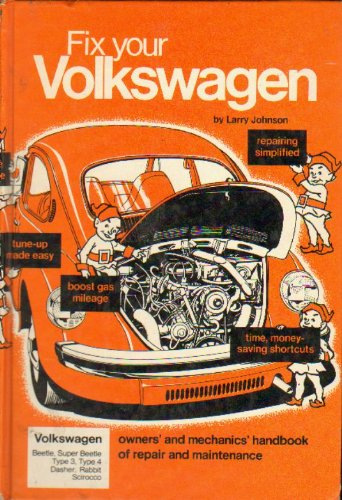 9780870062049: Fix your Volkswagon (repairing simplified, tune up made easy, boost gas mileage, Beetle, Super Beetle, Type 3, Rabbit, Type 4 Dasher, Scirocco)