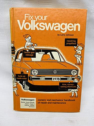 Fix your Volkswagen, 1977-1954 (Volkswagen Beetle, Super: Johnson, Larry